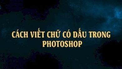 Cách viết chữ có dấu trong Photoshop